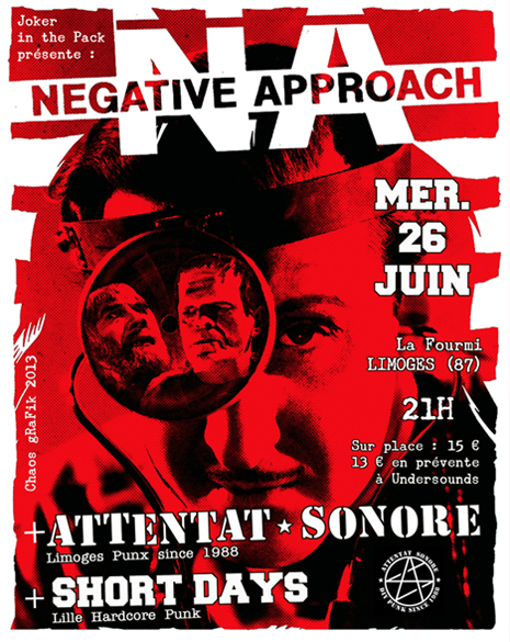 Attentat Sonore + Short Days + Negative Approach, Limoges, 26.06.13